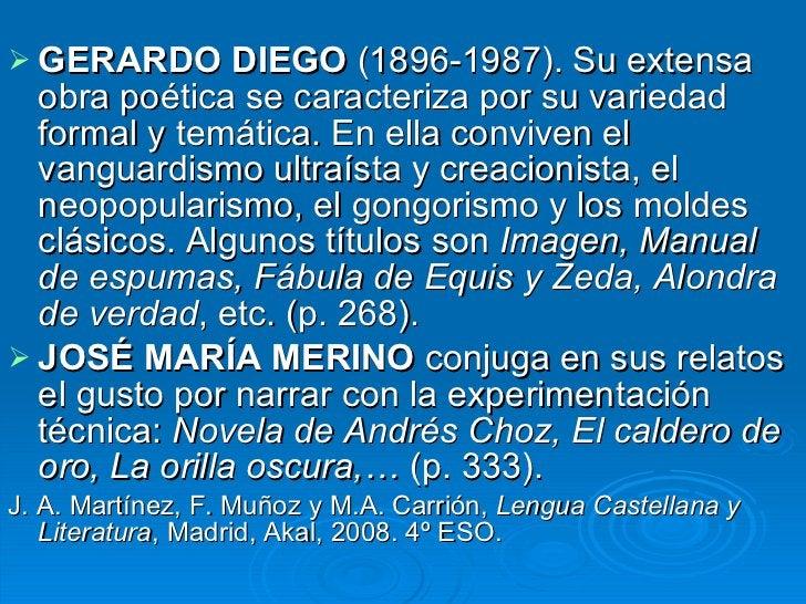 <ul><li>GERARDO DIEGO  (1896-1987). Su extensa obra poética se caracteriza por su variedad formal y temática. En ella conv...
