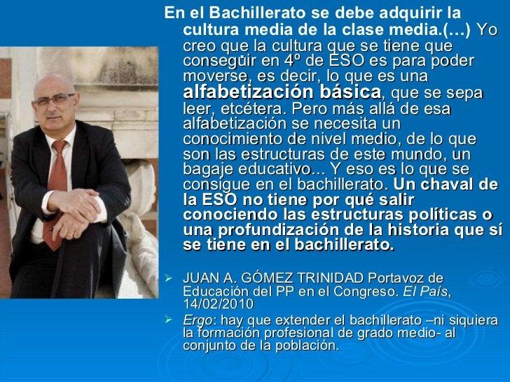 . <ul><li>En el Bachillerato se debe adquirir la cultura media de la clase media.(…)   Yo creo que la cultura que se tiene...