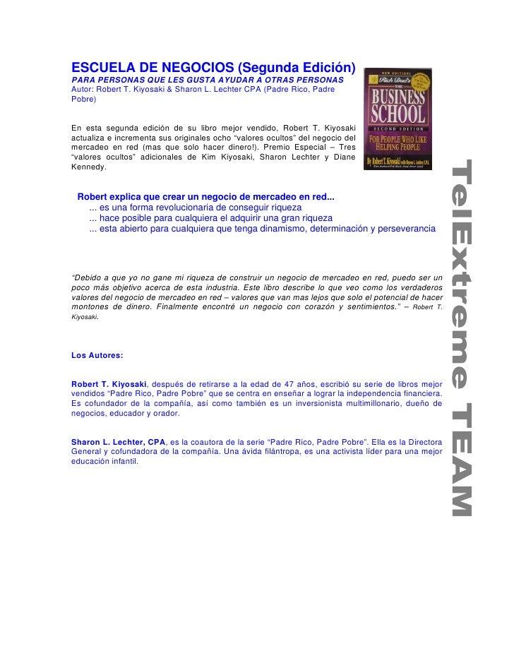 ESCUELA DE NEGOCIOS (Segunda Edición) PARA PERSONAS QUE LES GUSTA AYUDAR A OTRAS PERSONAS Autor: Robert T. Kiyosaki & Shar...