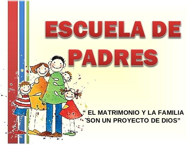 Matrimonio Y Familia En El Proyecto De Dios : Escuela de padres