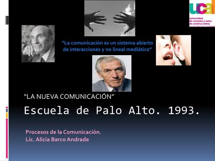 """Escuela de Palo Alto. 1993. <br />""""LA NUEVA COMUNICACIÓN""""<br />""""La comunicación es un sistema abierto de interacciones y n..."""