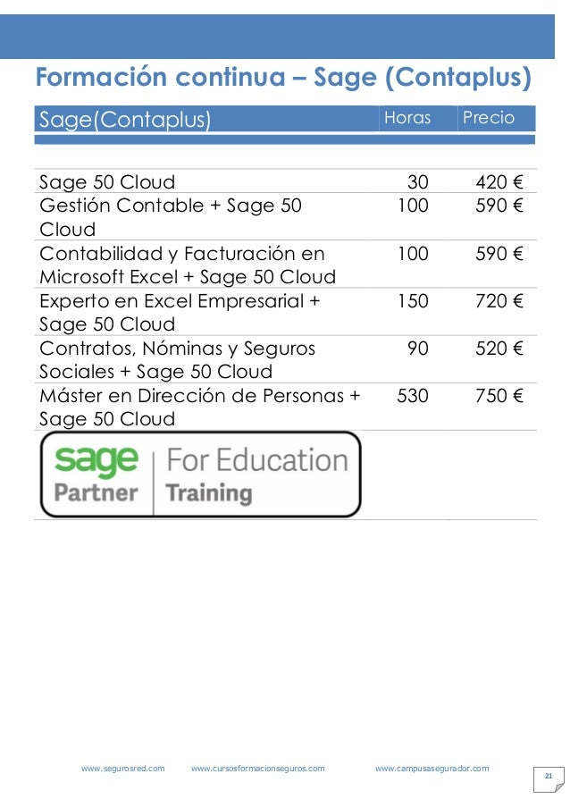 www.segurosred.com www.cursosformacionseguros.com www.campusasegurador.com 21 Formación continua – Sage (Contaplus) Sage(C...