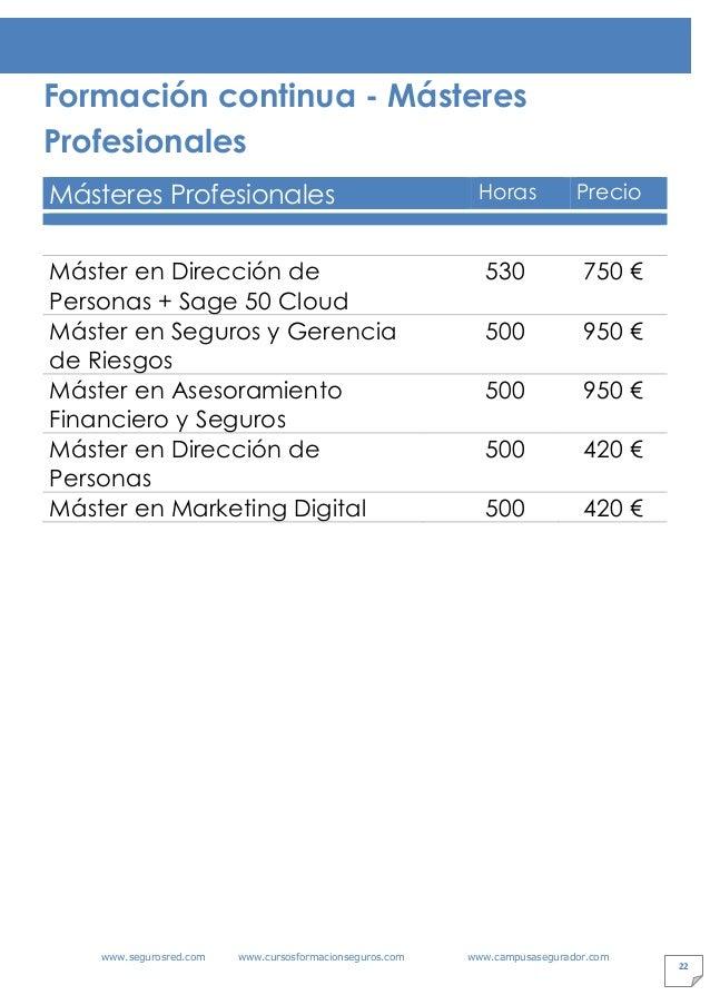 www.segurosred.com www.cursosformacionseguros.com www.campusasegurador.com 22 Formación continua - Másteres Profesionales ...