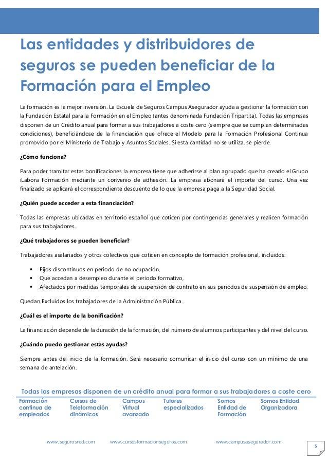 www.segurosred.com www.cursosformacionseguros.com www.campusasegurador.com 5 Las entidades y distribuidores de seguros se ...
