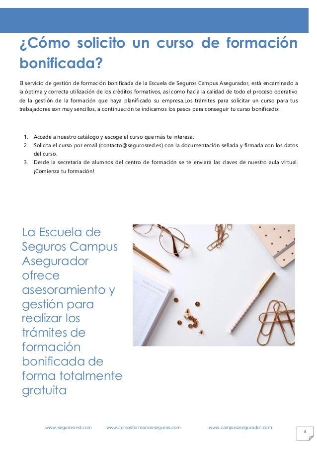 www.segurosred.com www.cursosformacionseguros.com www.campusasegurador.com 8 ¿Cómo solicito un curso de formación bonifica...