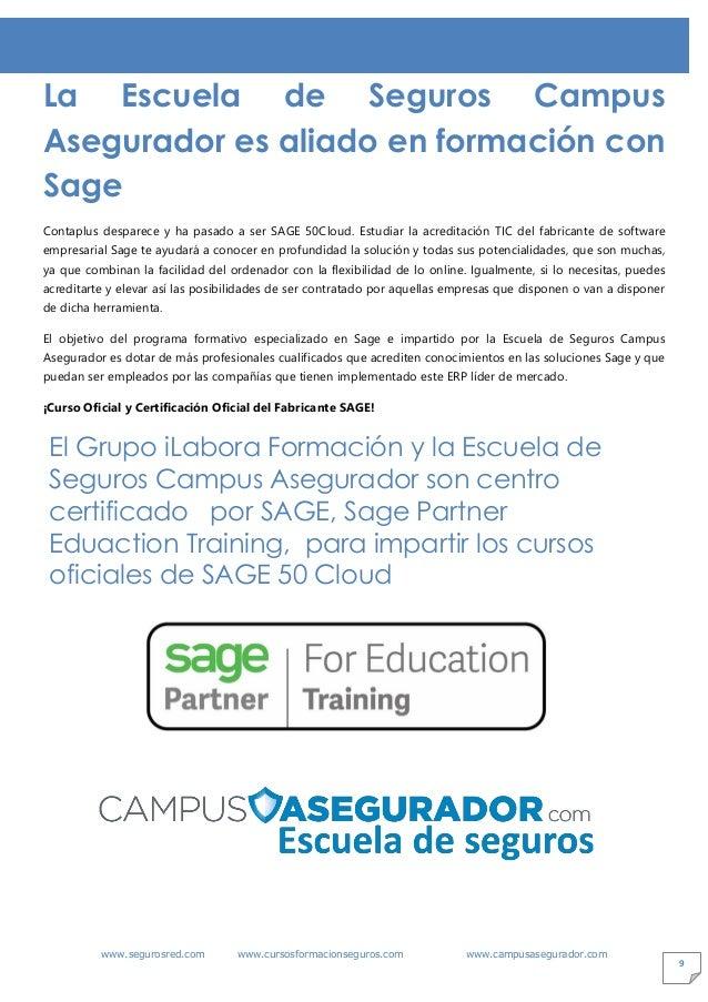 www.segurosred.com www.cursosformacionseguros.com www.campusasegurador.com 9 La Escuela de Seguros Campus Asegurador es al...