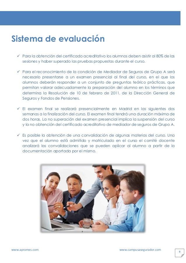 www.apromes.com www.campusasegurador.com 9 Sistema de evaluación ✓ Para la obtención del certificado acreditativo los alum...