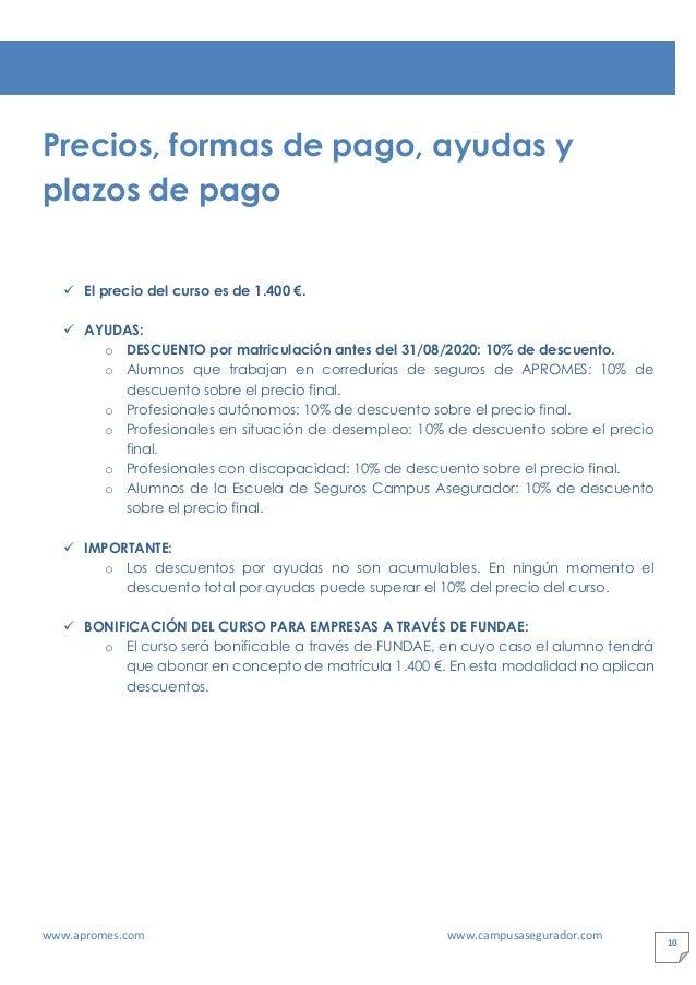 www.apromes.com www.campusasegurador.com 10 Precios, formas de pago, ayudas y plazos de pago ✓ El precio del curso es de 1...