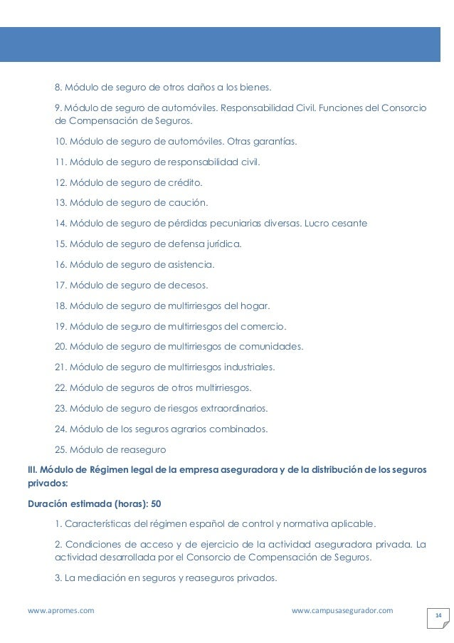 www.apromes.com www.campusasegurador.com 14 8. Módulo de seguro de otros daños a los bienes. 9. Módulo de seguro de automó...