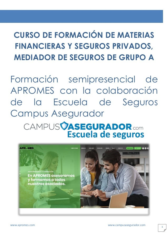 www.apromes.com www.campusasegurador.com 1 CURSO DE FORMACIÓN DE MATERIAS FINANCIERAS Y SEGUROS PRIVADOS, MEDIADOR DE SEGU...