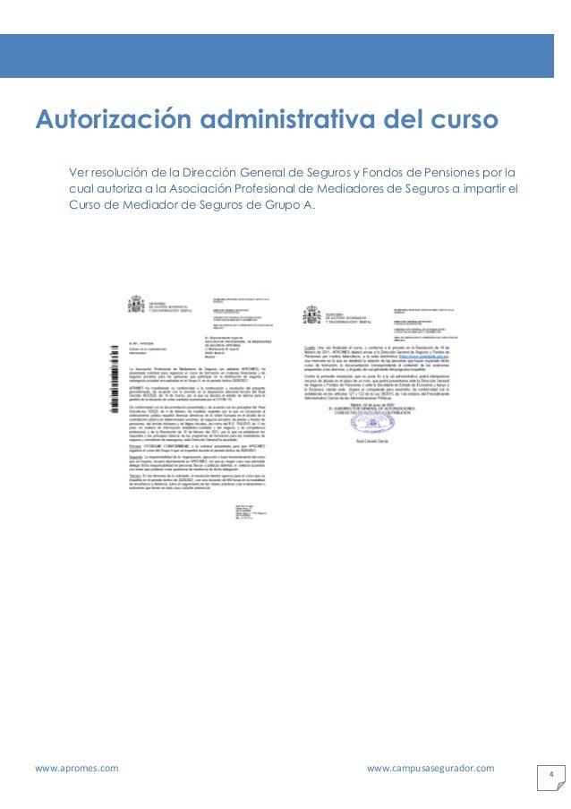 www.apromes.com www.campusasegurador.com 4 Autorización administrativa del curso Ver resolución de la Dirección General de...