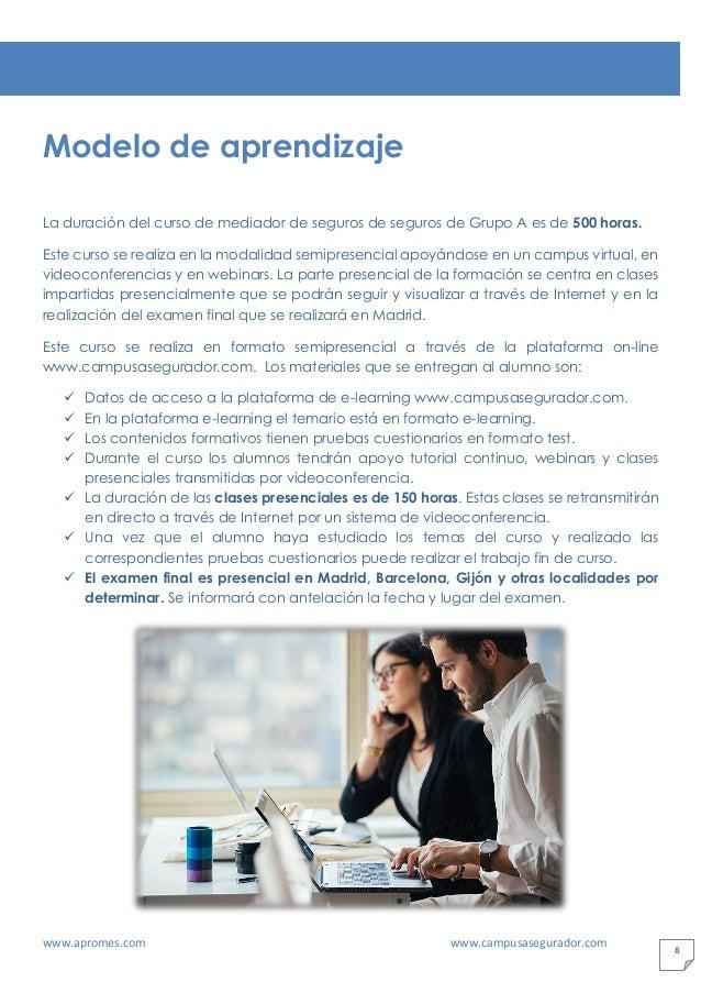 www.apromes.com www.campusasegurador.com 8 Modelo de aprendizaje La duración del curso de mediador de seguros de seguros d...