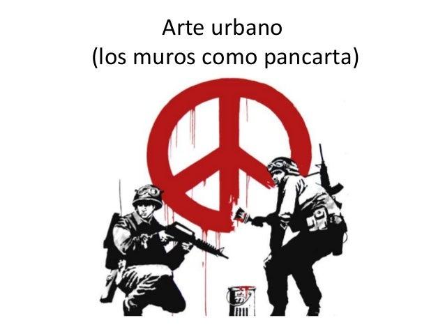 Arte urbano (los muros como pancarta)