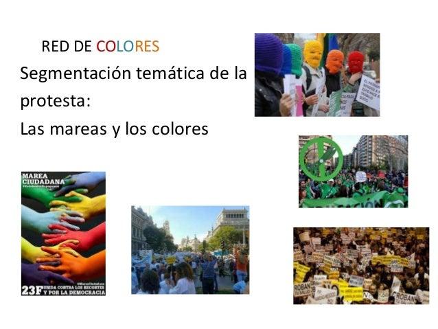 RED DE COLORES  Segmentación temática de la protesta: Las mareas y los colores