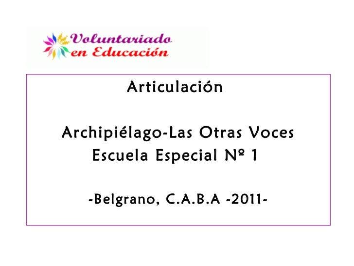 Articulación  Archipiélago-Las Otras Voces Escuela Especial Nº 1  -Belgrano, C.A.B.A -2011-
