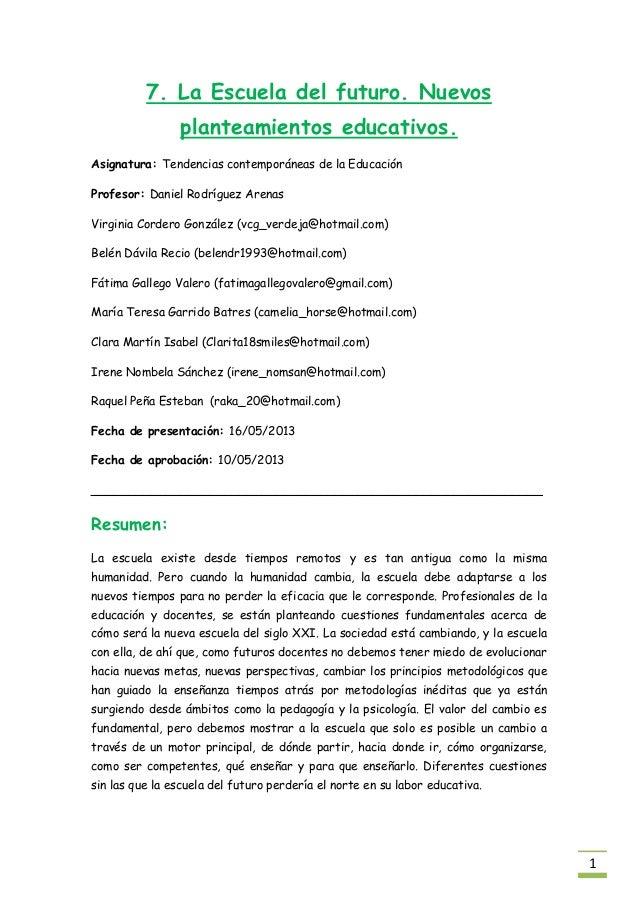17. La Escuela del futuro. Nuevosplanteamientos educativos.Asignatura: Tendencias contemporáneas de la EducaciónProfesor: ...