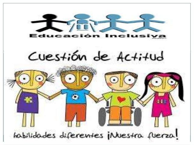 ÍNDICE 1.Reflexionamos… 2. Introducción. 3. ¿Qué es la inclusión? 4. Por qué son necesarias las escuelas inclusivas? 5. Pr...