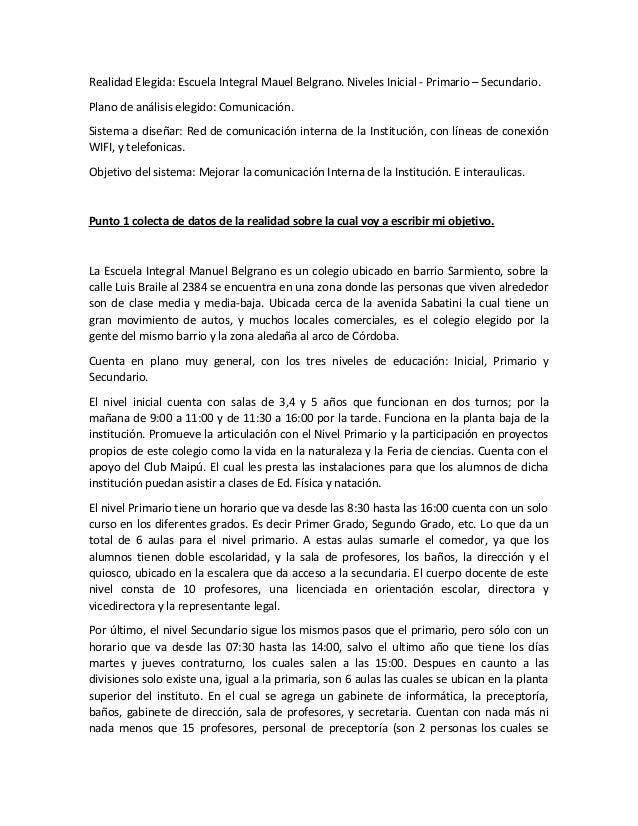 Realidad Elegida: Escuela Integral Mauel Belgrano. Niveles Inicial - Primario – Secundario. Plano de análisis elegido: Com...