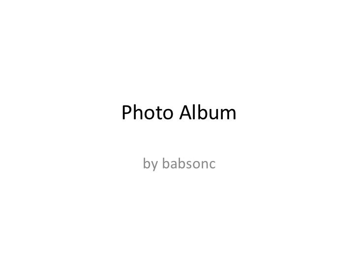 Photo Album  by babsonc