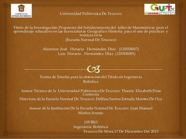 Universidad Politécnica De Texcoco Título de la Investigación:Propuesta del fortalecimiento del taller de Matemáticas para...