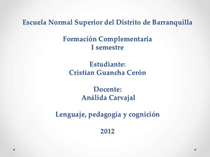 Escuela Normal Superior del Distrito de Barranquilla            Formación Complementaria                    I semestre    ...