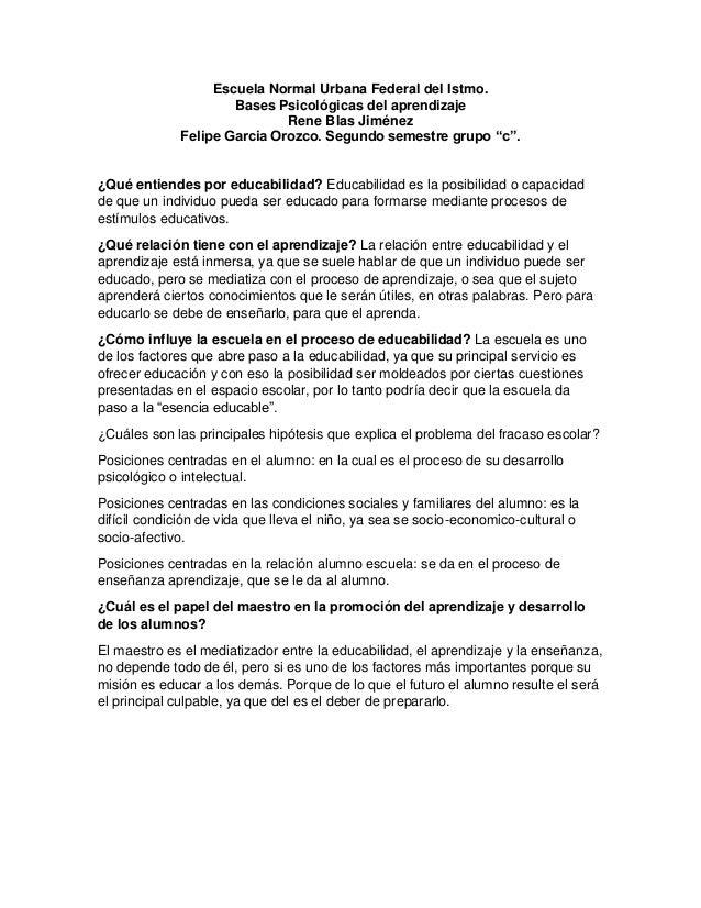 Escuela Normal Urbana Federal del Istmo. Bases Psicológicas del aprendizaje Rene Blas Jiménez Felipe Garcia Orozco. Segund...