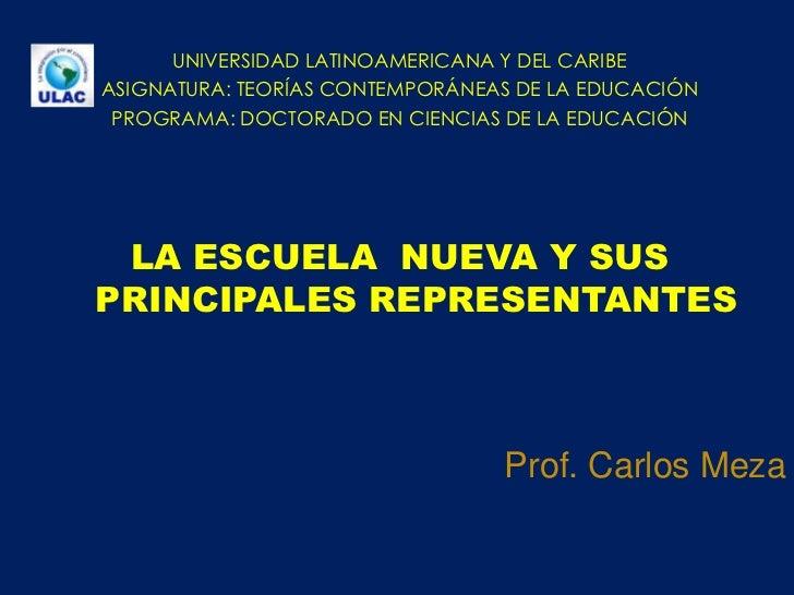 UNIVERSIDAD LATINOAMERICANA Y DEL CARIBEASIGNATURA: TEORÍAS CONTEMPORÁNEAS DE LA EDUCACIÓN PROGRAMA: DOCTORADO EN CIENCIAS...