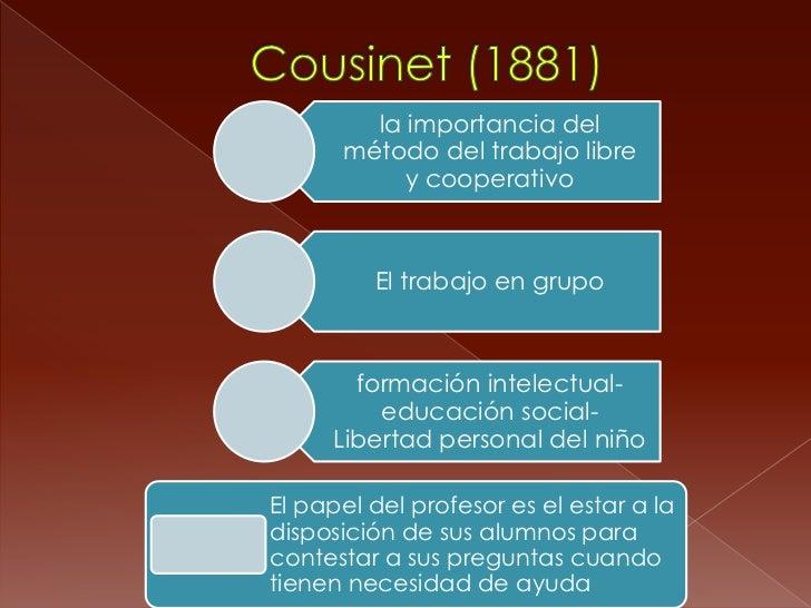 la importancia del      método del trabajo libre           y cooperativo         El trabajo en grupo       formación intel...
