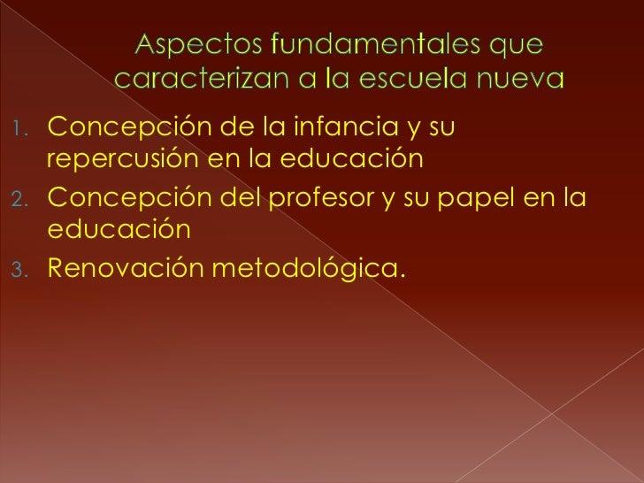 1. Concepción de la infancia y su   repercusión en la educación2. Concepción del profesor y su papel en la   educación3. R...