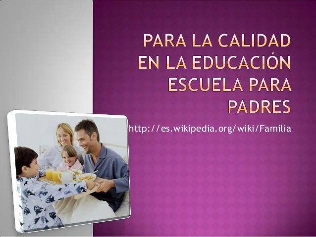 http://es.wikipedia.org/wiki/Familia