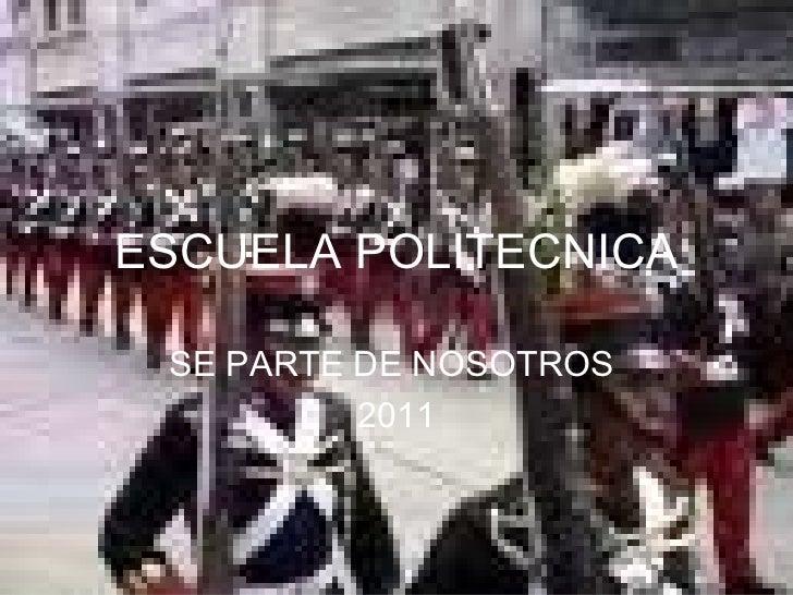ESCUELA POLITECNICA SE PARTE DE NOSOTROS  2011