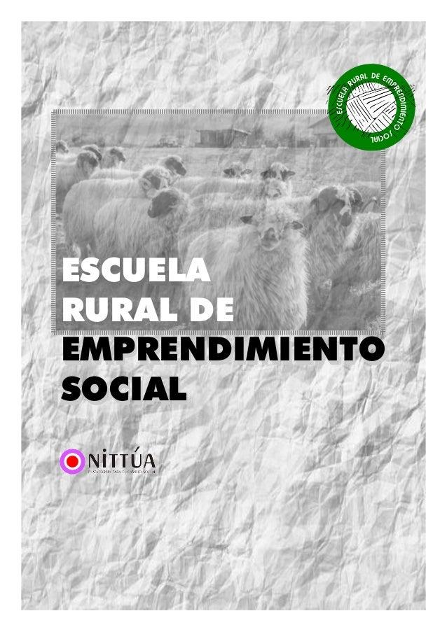 ESCUELA RURAL DE EMPRENDIMIENTO SOCIAL ESCUELA RURAL DE EMPRENDIMIENTO SOCIAL