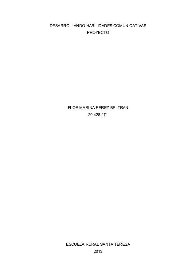 DESARROLLANDO HABILIDADES COMUNICATIVAS               PROYECTO       FLOR MARINA PEREZ BELTRAN               20.428.271   ...