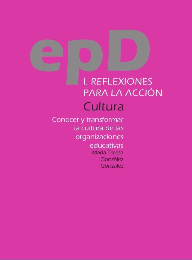 epD      I. REFLEXIONES         PARA LA ACCIÓN         CulturaConocer y transformar     la cultura de las      organizacio...