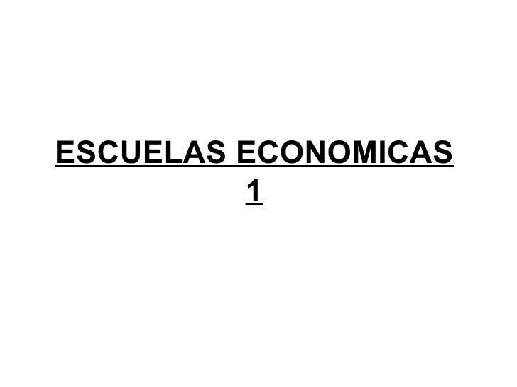 ESCUELAS ECONOMICAS         1