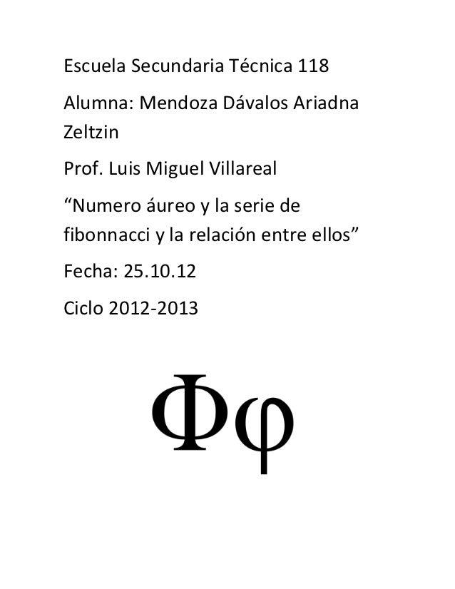 """Escuela Secundaria Técnica 118Alumna: Mendoza Dávalos AriadnaZeltzinProf. Luis Miguel Villareal""""Numero áureo y la serie de..."""