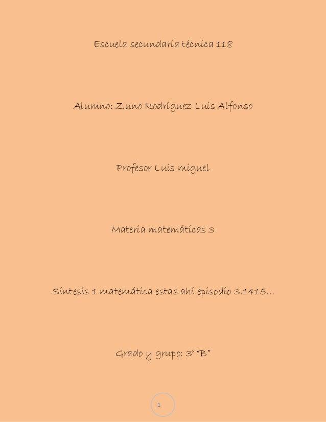 Escuela secundaria técnica 118    Alumno: Zuno Rodríguez Luis Alfonso              Profesor Luis miguel            Materia...