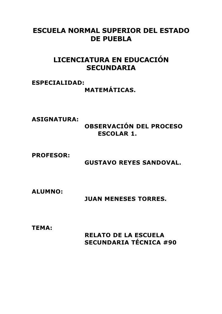 ESCUELA NORMAL SUPERIOR DEL ESTADO             DE PUEBLA           LICENCIATURA EN EDUCACIÓN                SECUNDARIA  ES...