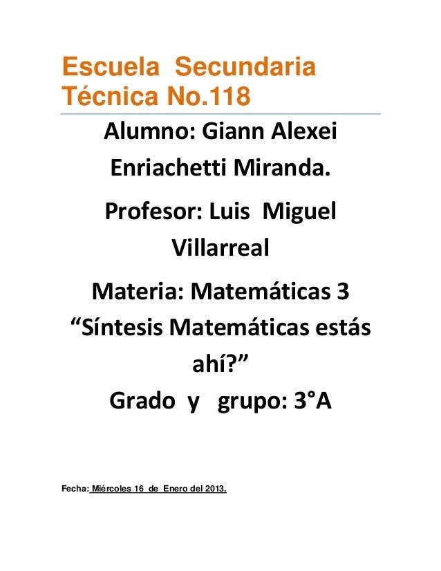 Escuela SecundariaTécnica No.118   Alumno: Giann Alexei   Enriachetti Miranda.         Profesor: Luis Miguel              ...