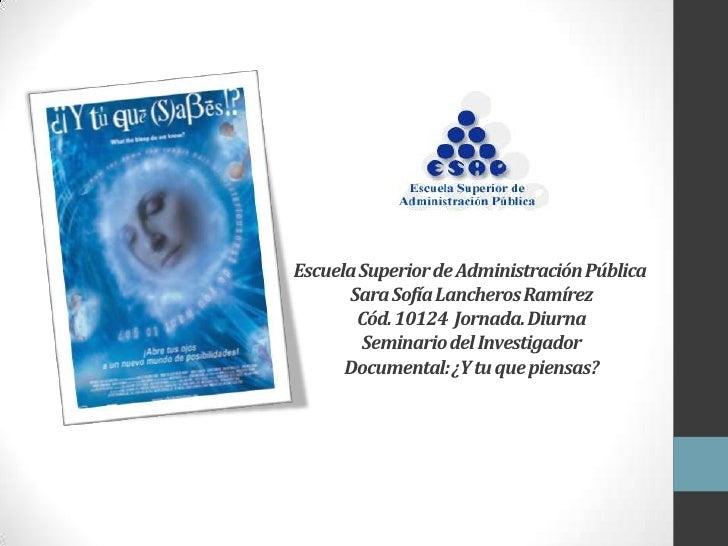 Escuela Superior de Administración Pública      Sara Sofía Lancheros Ramírez       Cód. 10124 Jornada. Diurna        Semin...