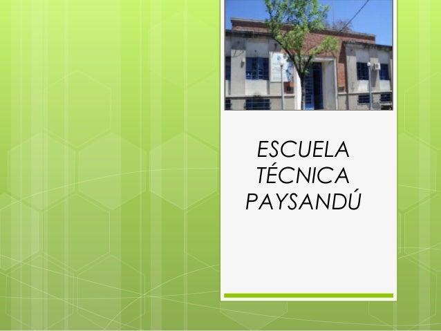 ESCUELA TÉCNICAPAYSANDÚ