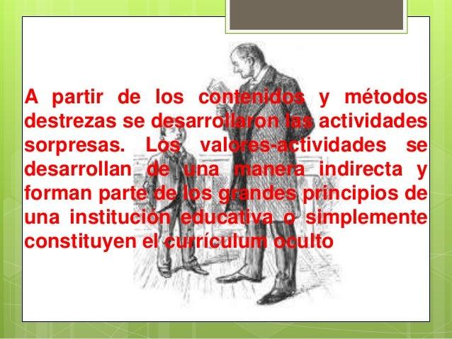 A partir de los contenidos y métodosdestrezas se desarrollaron las actividadessorpresas. Los valores-actividades sedesarro...