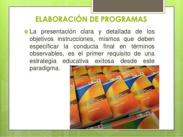 ELABORACIÓN DE PROGRAMAS La presentación clara y detallada de los objetivos instrucciones, mismos que deben especificar l...
