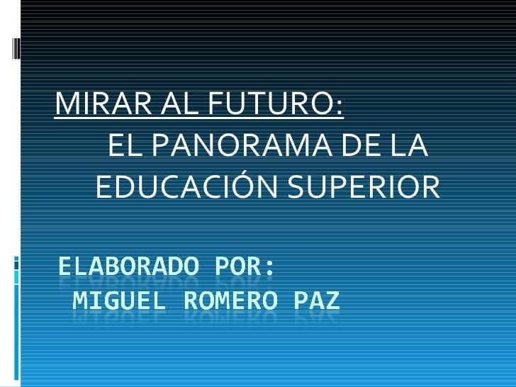 MIRAR AL FUTURO: EL PANORAMA DE LA EDUCACIÓN SUPERIOR