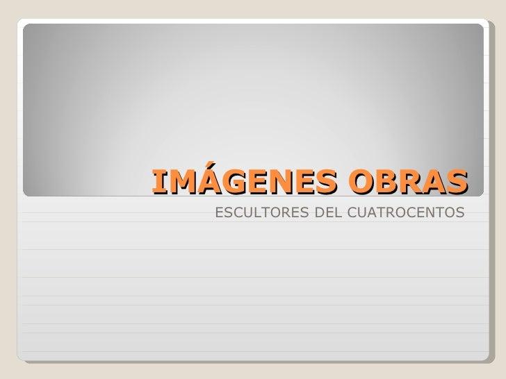 IMÁGENES OBRAS ESCULTORES DEL CUATROCENTOS