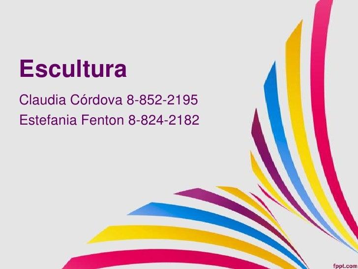 EsculturaClaudia Córdova 8-852-2195Estefania Fenton 8-824-2182