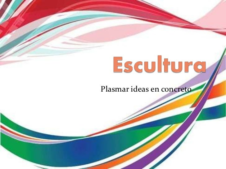 Plasmar ideas en concreto