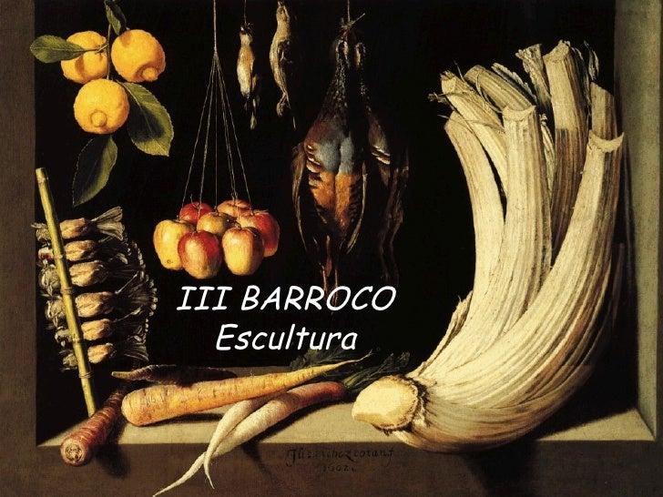 III BARROCO  Escultura