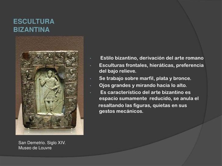 ESCULTURABIZANTINA                            •    Estilo bizantino, derivación del arte romano                           ...