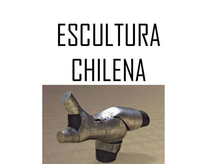 ESCULTURA CHILENA<br />